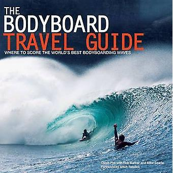 The Bodyboard Travel Guide - Where to Score the World's Best Bodyboard