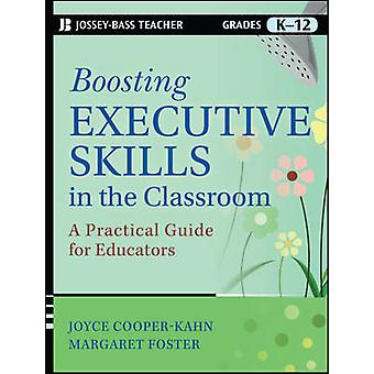 Boosting Executive Skills in the Classroom - A Practical Guide for Edu