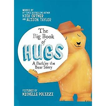 The Big Book of Hugs - A Barkley the Bear Story by Nick Ortner - Aliso