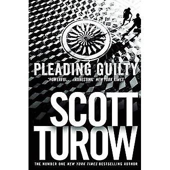 Pleading Guilty (Main market ed) by Scott Turow - 9781447245049 Book