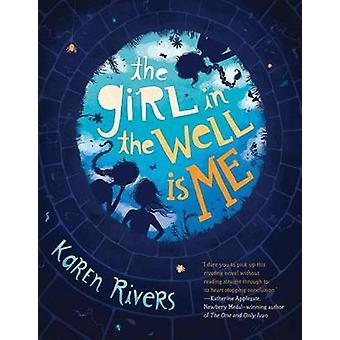 The Girl in the Well is Me by Karen Rivers - 9781616206963 Book