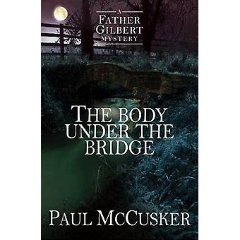 The Body Under the Bridge by Paul McCusker - 9781782641070 Book