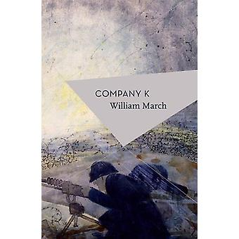 Company K by William March - Patrick Hennessey - Michael Schmidt - 97