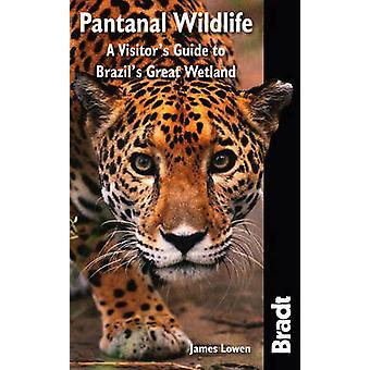 Pantanal vilt - besökarens Guide till Brasiliens stor våtmark av Jam