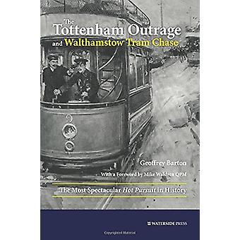 The Tottenham Outrage and Walthamstow Tram Chase - The Most Spectacula