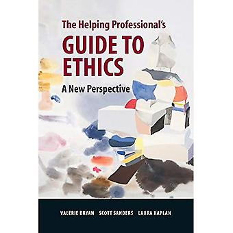 The Helping Professional's Guide to Ethics