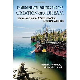 Environmental Politics and the Creation of a Dream