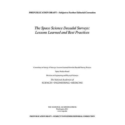 The Space Science Decadal Surveys  Lessons Learned and Best Practices