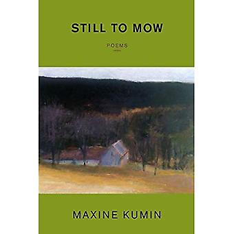 Still to Mow: Poems