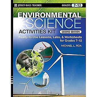 Environmental Science Activities Kit: Ready-to-use Lessons, Labs, and Worksheets for Grades 7-12 (JB Ed: Activities)