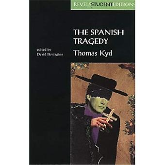 The Spanish Tragedy (Revels Student Editions)