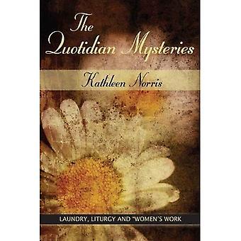 Alledaagse Mysteries (Madeleva lezing in spiritualiteit)