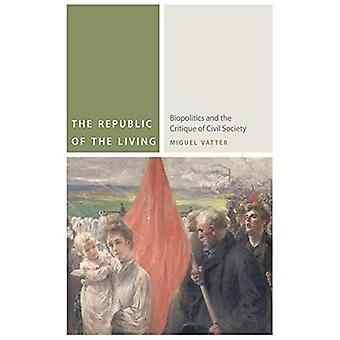 The Republic of the Living: Biopolitics and the Critique of Civil Society (Commonalities (Fup))