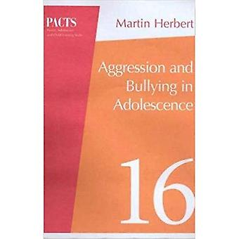 Aggression and Bullying in Adolescence (Parent, Adolescent and Child Training Skills)