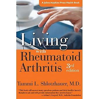 Vivir con artritis reumatoide (un Johns Hopkins Press salud Book)