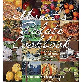 Monet's Palate Cookbook: The Artist and His Kitchen Garden at Giverny