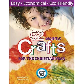 52 More Crafts for the Christian Year: Easy, Economical, Eco-Friendly (Whole People of God Library)