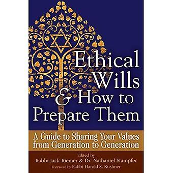Testaments éthiques & comment préparer: un Guide pour partager vos valeurs d'une génération à l'autre