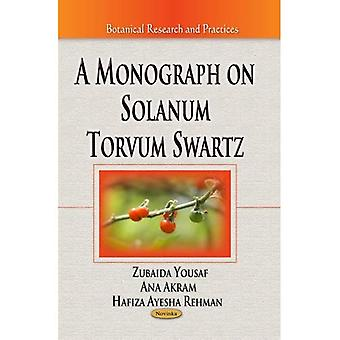 Monograph on Solanum Torvum Swartz (Botanical Research and Practices)