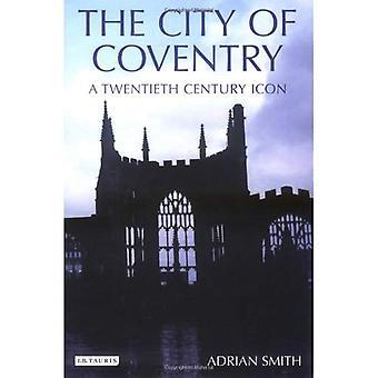 Stadt von Coventry: eine Ikone des 20. Jahrhunderts