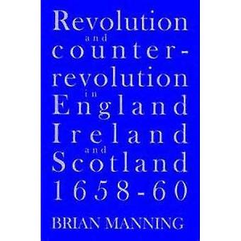 Revolution and Counter-Revolution in England, Ireland and Scotland 1658-60