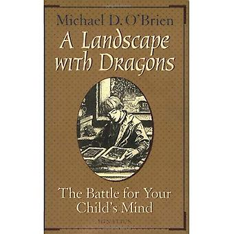 Landscape with Dragons: The Battle for Your Child's Mind
