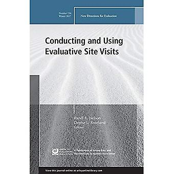Conducting and Using Evaluative Site Visits: New� Directions for Evaluation, Number 156 (J-B PE Single Issue (Program) Evaluation)