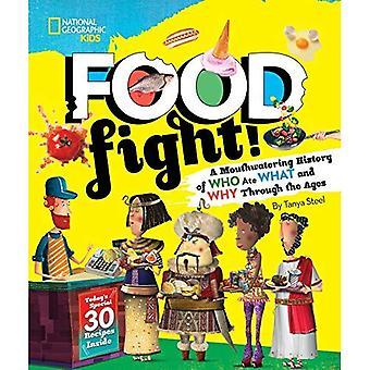 Essensschlacht!: eine leckere Geschichte der wer was aß und warum im Wandel der Zeit