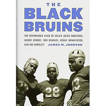 Svart Bruins: Märkliga livet för UCLA'S Jackie Robinson, Woody stegade, Tom Bradley, Kenny Washington och Ray Bartlett