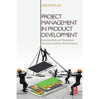 Project Management in Product Development by Ellis & George