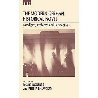 De moderne Duitse historische roman paradigma's problemen en vooruitzichten door Roberts & David