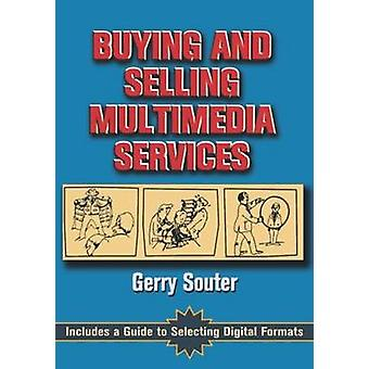 Buying and Selling Multimedia Services by Souter & Gerry
