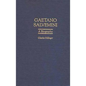 Gaetano Salvemini A Biography door Killinger & Charles