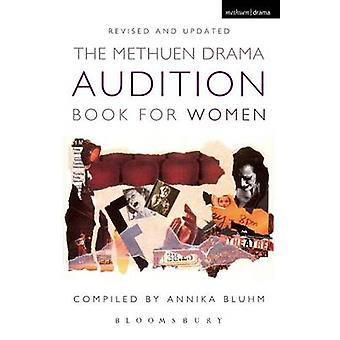 The Methuen Drama Audition Book for Women by Bluhm & Annika