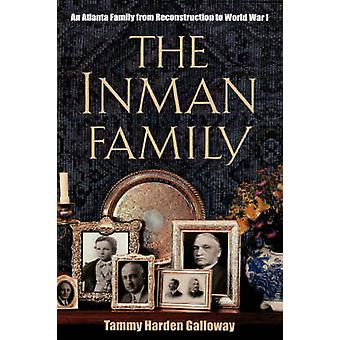 The Inmans An Atlanta Family by Galloway & Tammy Harden