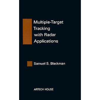 MultipleTarget Tracking with Radar Applications by Blackman & Samuel S.