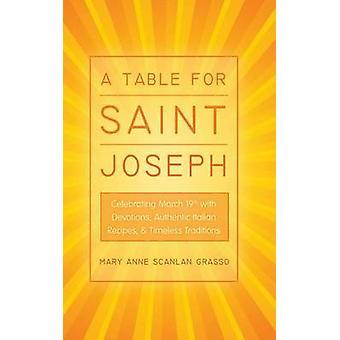 En tabel for Saint Joseph fejrer marts 19 med andagt autentiske italienske opskrifter og tidløse traditioner af Grasso & Mary Anne Scanlan
