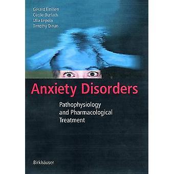 Fisiopatología de los trastornos de ansiedad y tratamiento farmacológico por Emilien y Gerard