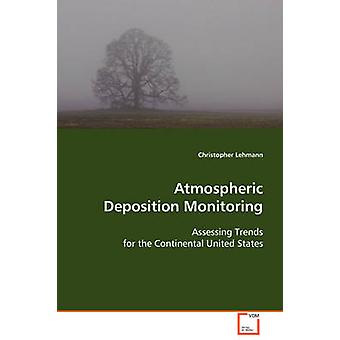 Athmospheric Deposition Monitoring by Lehmann & Christopher