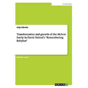 Trasformazione e crescita della famiglia McIvor in David Maloufs Ricordando Babilonia da Anja & Schulte