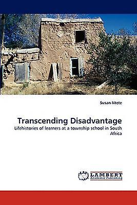 Transcending Disadvantage by Ntete & Susan