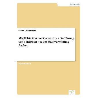 Mglichkeiten und Grenzen der Einfhrung von Telearbeit bei der Stadtverwaltung Aachen por Dollendorf & Frank