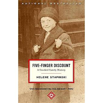 Five-Finger Discount - A Crooked Family History by Helene Stapinski -