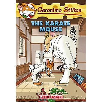 The Karate Mouse by Geronimo Stilton - 9780545103695 Book