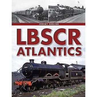 LBSCR Atlantics by Jeremy English - 9780711037915 Book