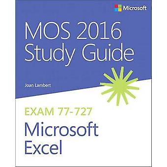 MOS 2016 Study Guide for Microsoft Excel by Joan Lambert - 9780735699