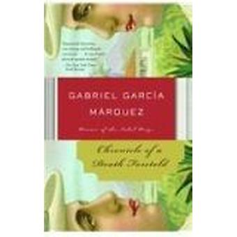 Chronicle of a Death Foretold by Gabriel Garcia Marquez - Gabriel Gar