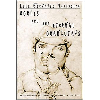 Borges and the Eternal Orangutans by Margaret Jull Costa - Luis Ferna