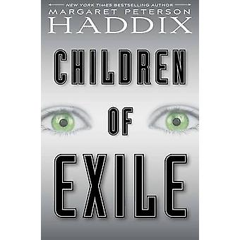 Children of Exile by Margaret Peterson Haddix - 9781442450035 Book
