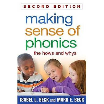 Making Sense of Phonics - The Hows and Whys (2nd Revised edition) by I